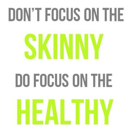 dont focus on the skinny